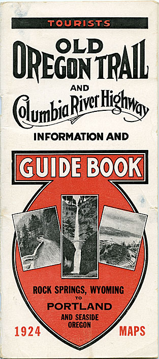Tourists old Oregon Trail and Columbia River highway information and guide book: Rock Springs, Wyoming, to Portland and Seaside, Oregon