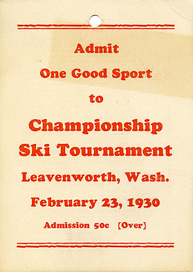 Admit one good sport to championship ski tournament Leavenworth, Wash., February 23, 1930...