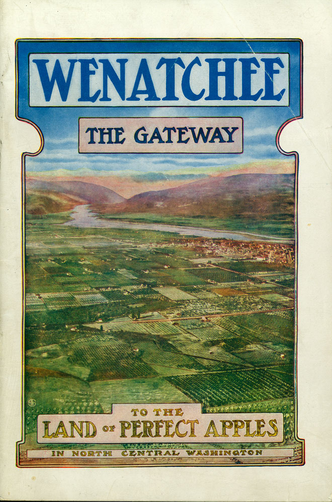 Wenatchee : the gateway to the land of perfect apples in North Central Washington
