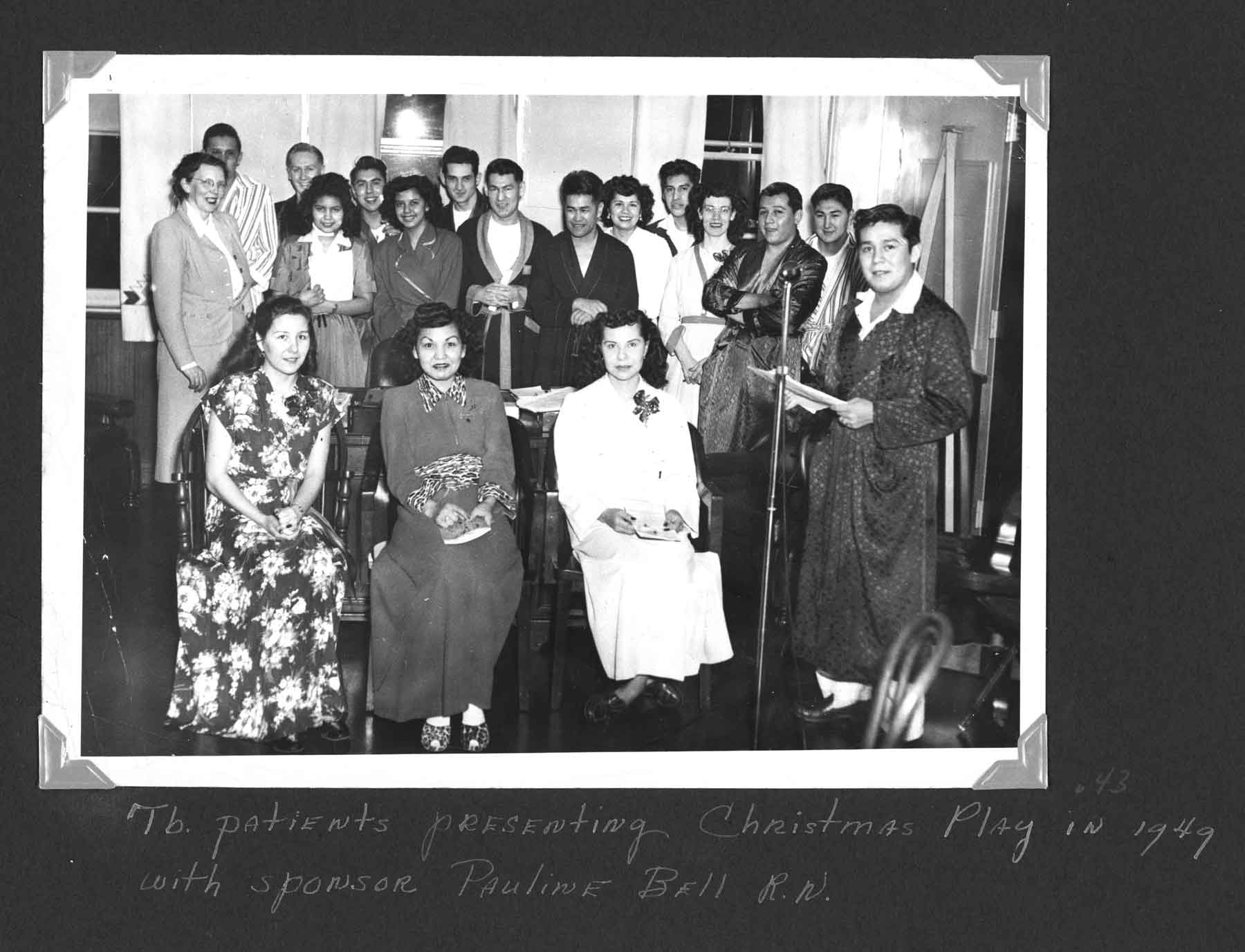 Tb. patients presenting Christmas Play in 1949 with sponsor Pauline Bell R.N.