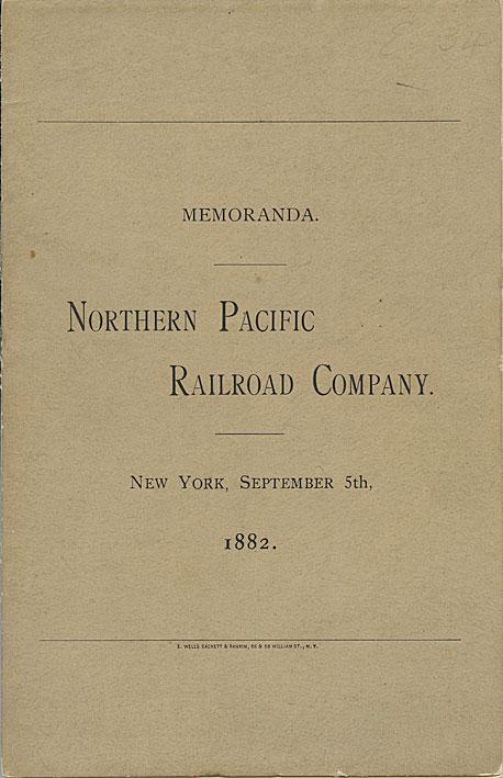 Memoranda, Northern Pacific Railroad Company, New York, September 5th. 1882