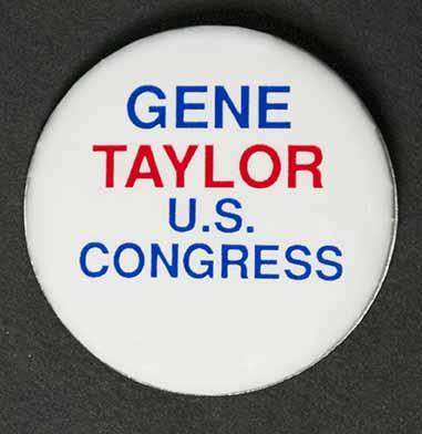 Gene Taylor campaign button