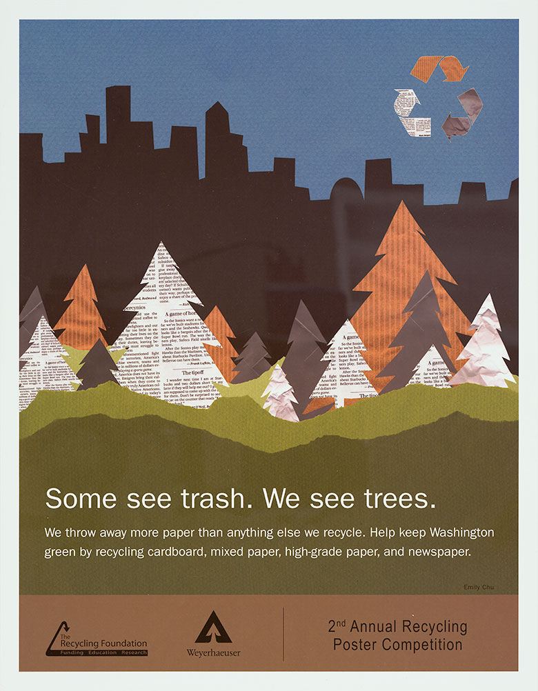 Some see trash. We see trees : 2nd annual recycling poster competition