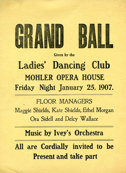 Grand Ball given by the Ladies' Dancing Club, Mohler Opera House, Friday Night January 25, 1907.