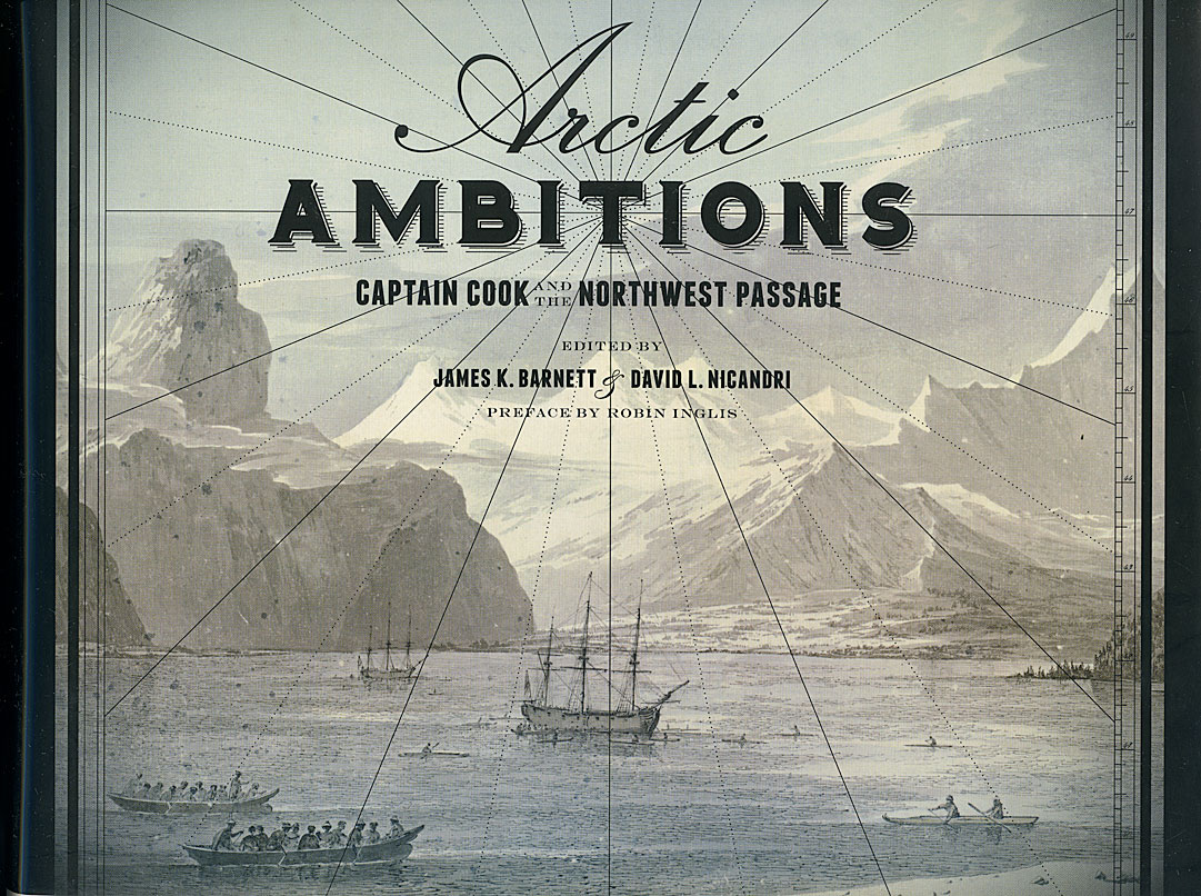 Arctic Ambitions, Captain Cook and the Search for the Northwest Passage